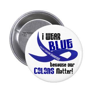 Llevo el azul para nuestro CÁNCER DE COLON AWARENE Pin Redondo De 2 Pulgadas