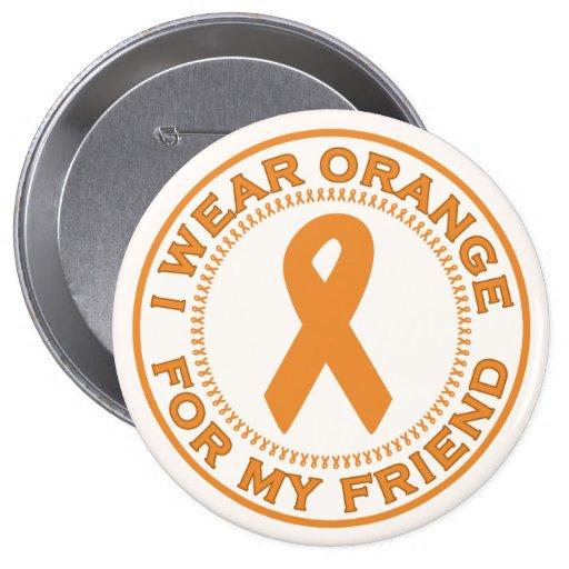 Llevo el naranja para mi amigo pin redondo de 4 pulgadas