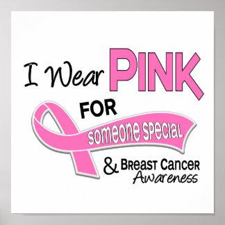 Llevo el rosa para alguien cáncer de pecho especia póster