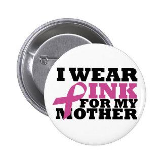 Llevo el rosa para mi botón de la madre pin redondo de 2 pulgadas