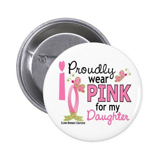 Llevo el rosa para mi cáncer de pecho de la hija 2 pin