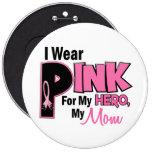 Llevo el rosa para mi CÁNCER de PECHO de la mamá 1 Pin