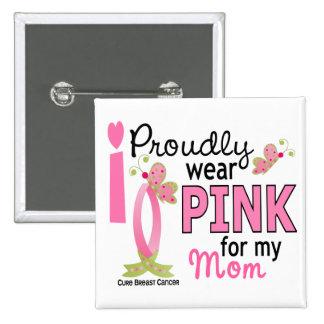 Llevo el rosa para mi cáncer de pecho de la mamá 2 pin