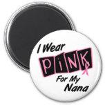 Llevo el rosa para mi cáncer de pecho de Nana 8 Imán De Frigorífico