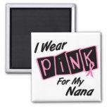 Llevo el rosa para mi cáncer de pecho de Nana 8 Imán De Frigorifico