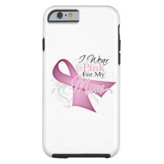 Llevo el rosa para mi conciencia del cáncer de funda de iPhone 6 tough
