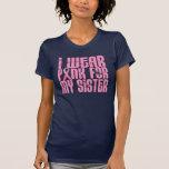 Llevo el rosa para mi hermana 16 (el cáncer de pec camisetas