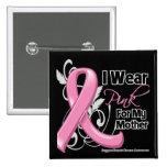 Llevo el rosa para mi madre - cáncer de pecho pin