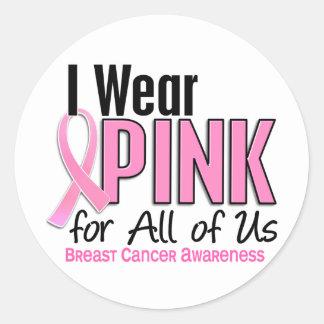 Llevo el rosa para todos nosotros cáncer de pecho pegatina redonda