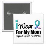 Llevo la cinta del cáncer de tiroides para mi mamá pin