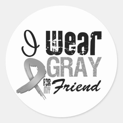 Llevo la cinta gris de la conciencia para mi amigo etiquetas redondas