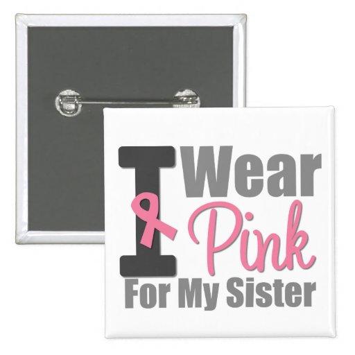 Llevo la cinta rosada para mi hermana pin cuadrado