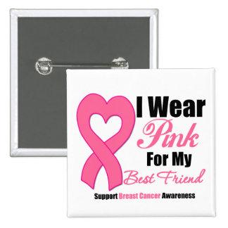 Llevo la cinta rosada para mi mejor amigo pins
