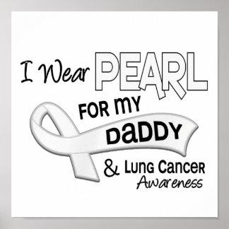 Llevo la perla para mi cáncer de pulmón del papá 4 poster