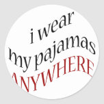 Llevo mis pijamas dondequiera etiqueta redonda