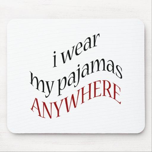 Llevo mis pijamas dondequiera tapete de raton
