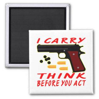 Llevo un arma pienso antes de que usted actúe iman de frigorífico