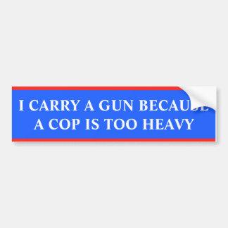 Llevo un arma porque un poli es demasiado pesado etiqueta de parachoque