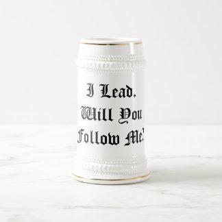 """""""Llevo. Usted me seguirá?"""" Cerveza de encargo Jarra De Cerveza"""