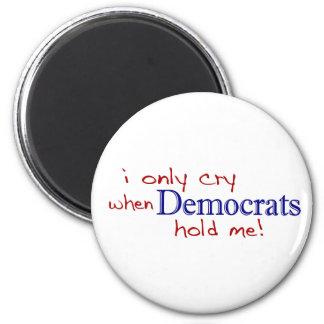 Lloro solamente cuando Demócratas me detienen Imán De Frigorífico