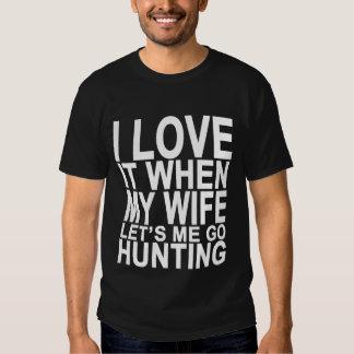 Lo amo cuando mi esposa me deja ir a cazar polera
