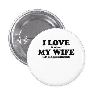 Lo amo cuando mi esposa me deja ir a nadar pin