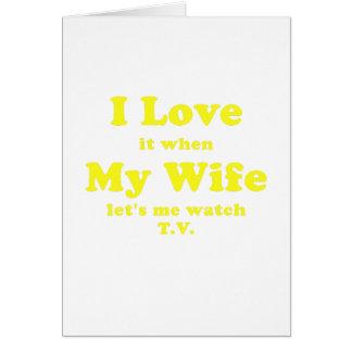 Lo amo cuando mi esposa me deja ver la TV Tarjeta De Felicitación