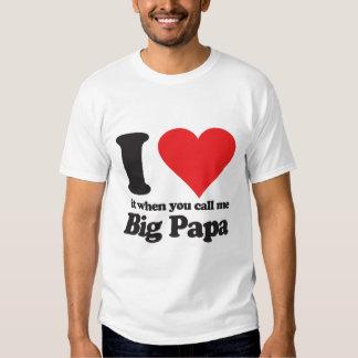 Lo amo cuando usted me llama papá grande playera