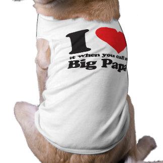 Lo amo cuando usted me llama papá grande playera sin mangas para perro