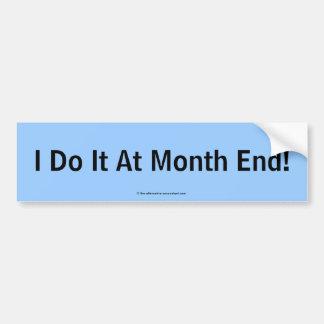 ¡Lo hago en el fin de mes! Pegatina De Parachoque