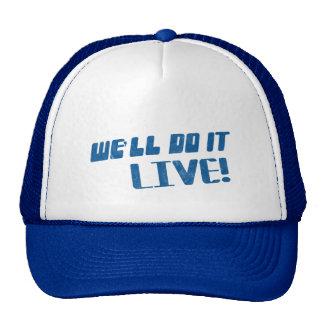 Lo haremos camiseta viva gorro de camionero