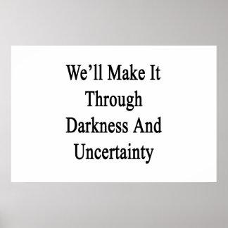 Lo haremos con oscuridad e incertidumbre póster