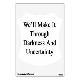 Lo haremos con oscuridad e incertidumbre vinilo adhesivo