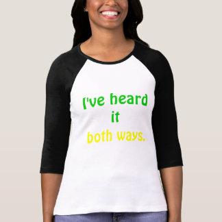 Lo he oído camiseta de Psych de ambas maneras