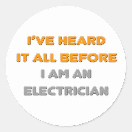 Lo he oído todo antes. Electricista Etiquetas Redondas