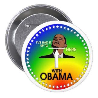 Lo he tenido hasta AQUÍ con Obama Pin Redondo De 3 Pulgadas