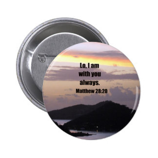 Lo I am with you always Pinback Buttons