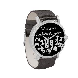 Lo que Im atrasado de todos modos Reloj