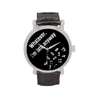 Lo que soy atrasado de todos modos mire reloj