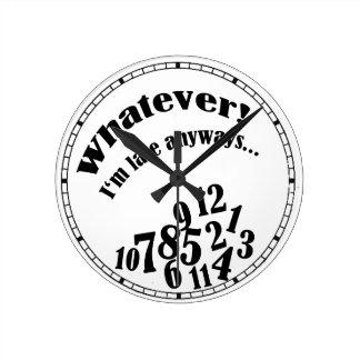 ¡Lo que! Soy último de todos modos… humor divertid Reloj De Pared