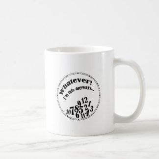 ¡Lo que! Soy último de todos modos… humor divertid Taza De Café