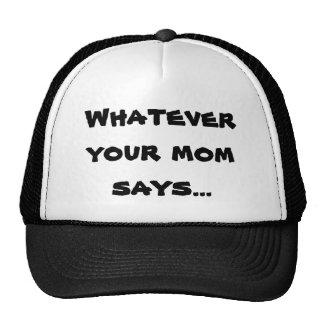 Lo que su mamá dice… Gorra