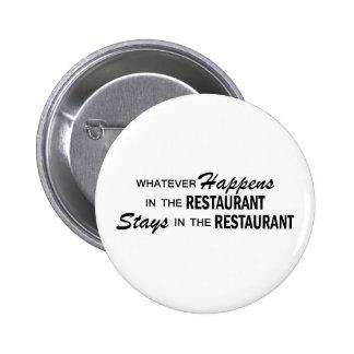 Lo que sucede - restaurante pin redondo de 2 pulgadas