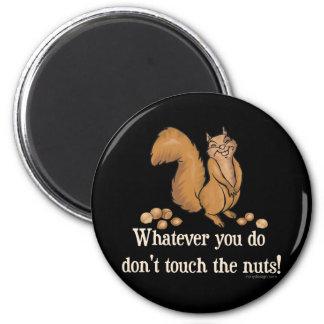 ¡Lo que usted lo hace, no toque las nueces! Imanes