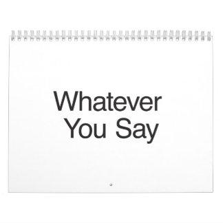Lo que usted Say.ai Calendario De Pared