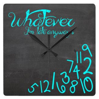 lo que, yo son atrasados de todos modos - acuñe el reloj cuadrado