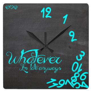 Lo que, yo son atrasados de todos modos acuñe y reloj cuadrado