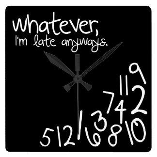 lo que, yo son atrasados de todos modos - blanco y reloj cuadrado