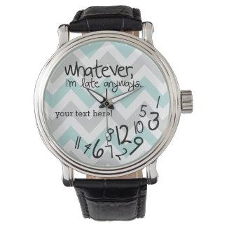 lo que, yo son atrasados de todos modos - galón reloj de mano