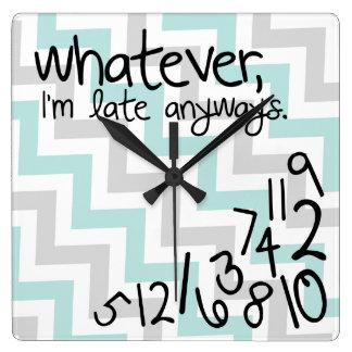 Lo que, yo son atrasados de todos modos - galón reloj cuadrado